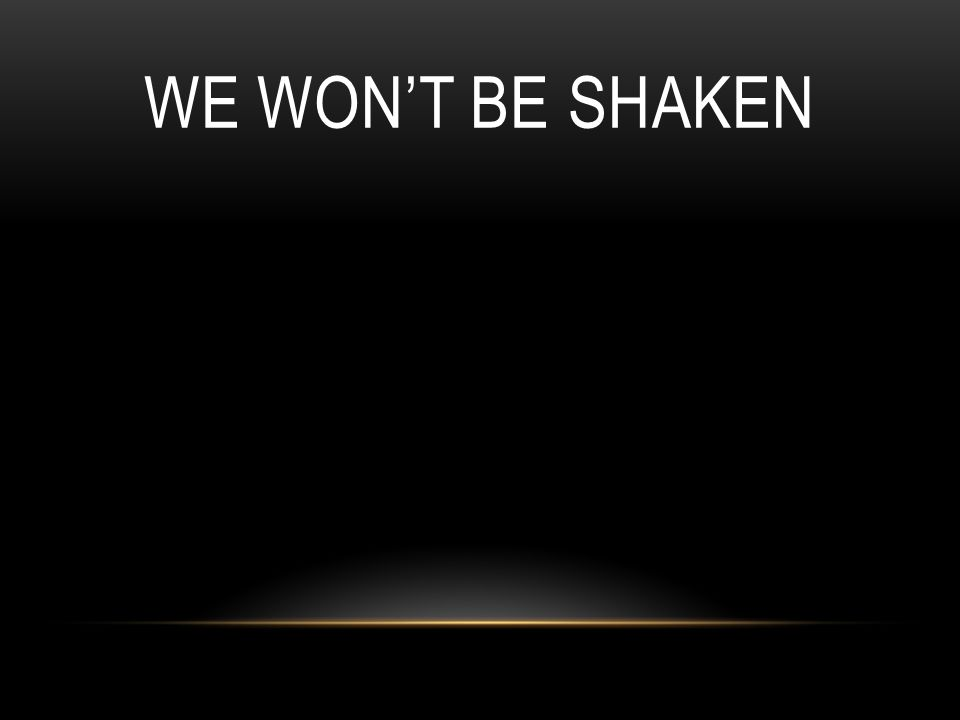 We will trust in You We will not be moved We will trust in You And we won t be shaken