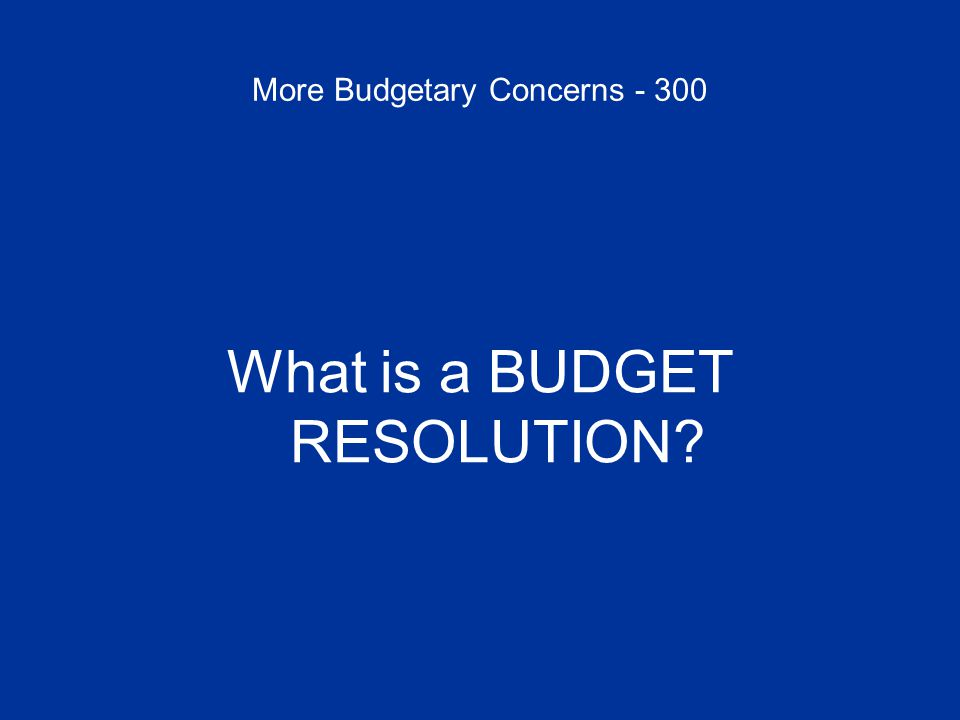 More Budgetary Concerns - 400 It's the congressional process through which program authorizations are revised to achieve required savings; it usually also includes tax or other revenue adjustments