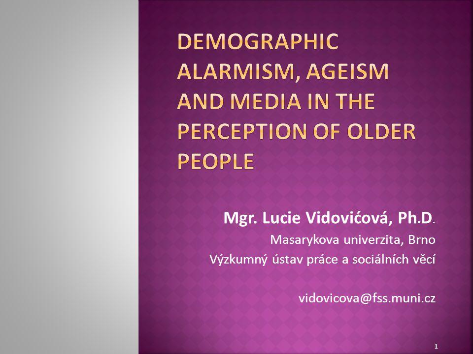 Mgr. Lucie Vidovićová, Ph. D. Masarykova univerzita, Brno Výzkumný ústav práce a sociálních věcí vidovicova@fss.muni.cz 1