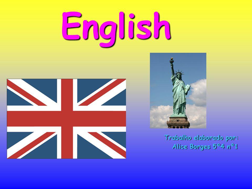 English Trabalho elaborado por: Alice Borges 5º4 nº1