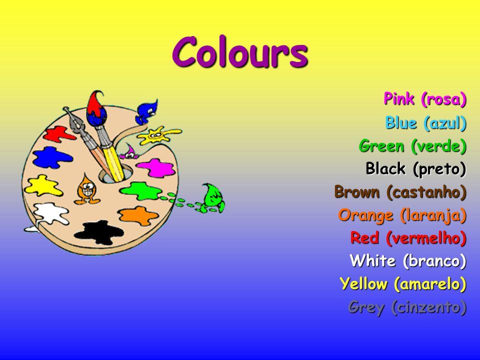Colours Pink (rosa) Pink (rosa) Blue (azul) Blue (azul) Green (verde) Green (verde) Black (preto) Black (preto) Brown (castanho) Brown (castanho) Orange (laranja) Red (vermelho) White (branco) Yellow (amarelo) Grey (cinzento)