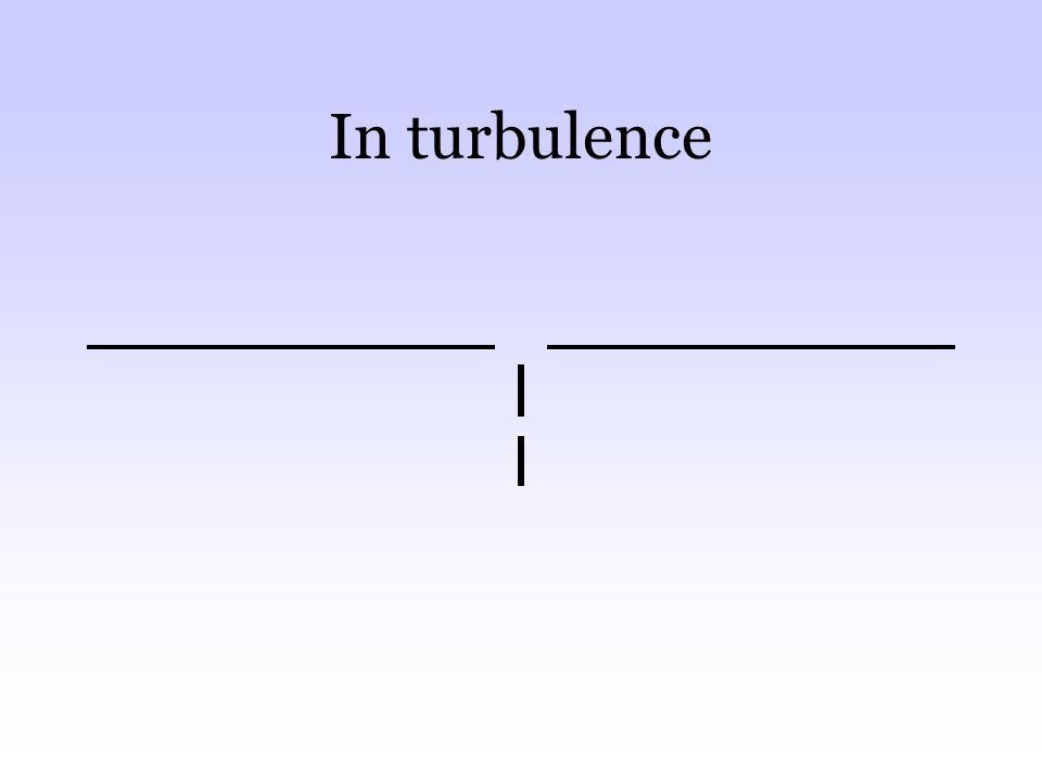 In turbulence