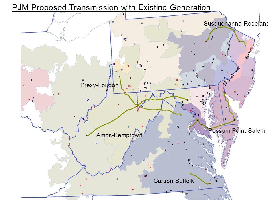 PJM Proposed Transmission with Existing Generation Carson-Suffolk Prexy-Loudon Possum Point-Salem Amos-Kemptown Susquehanna-Roseland