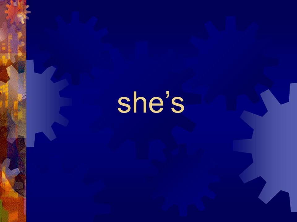 sheis she's