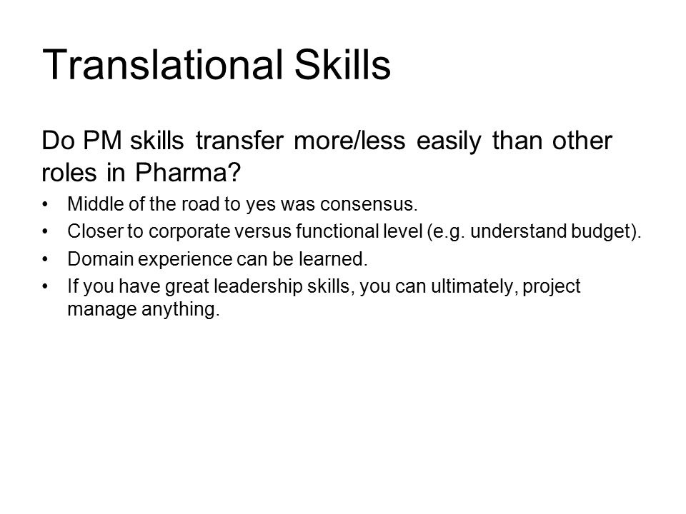 Translational Skills Do PM skills transfer more/less easily than other roles in Pharma.