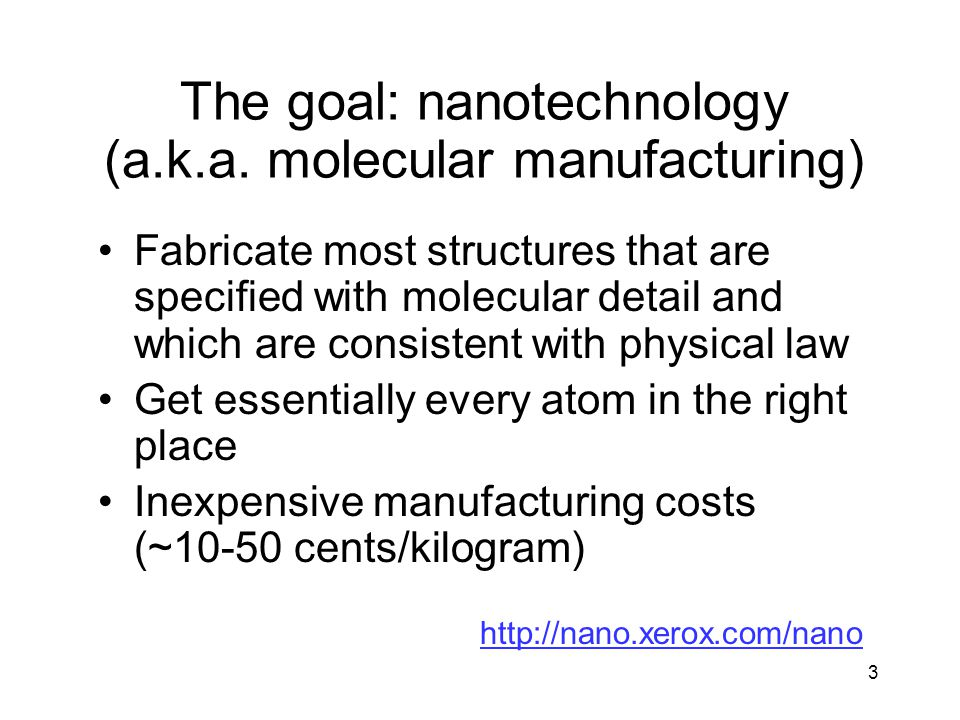 3 The goal: nanotechnology (a.k.a.