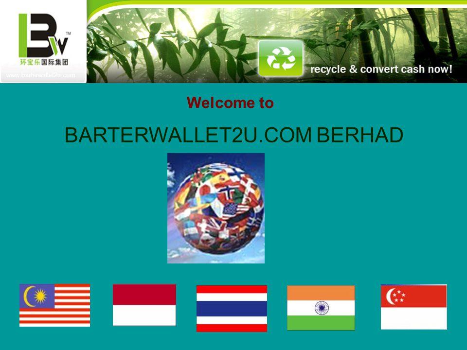 www.barterwallet2u.com BARTERWALLET2U.COM BERHAD Welcome to