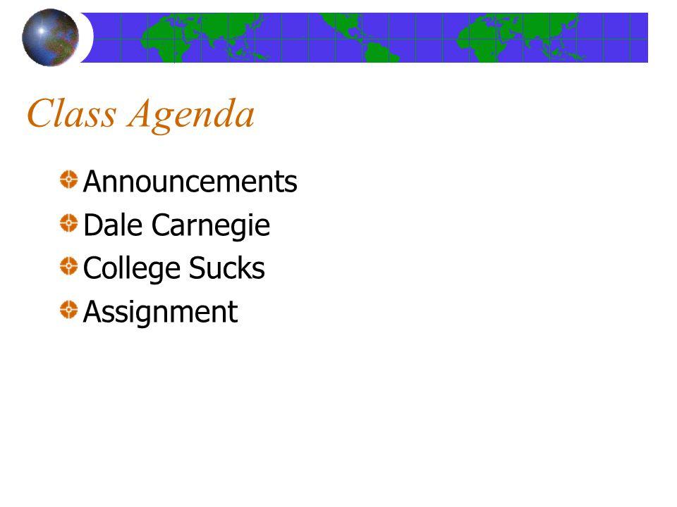 Class Agenda Announcements Dale Carnegie College Sucks Assignment