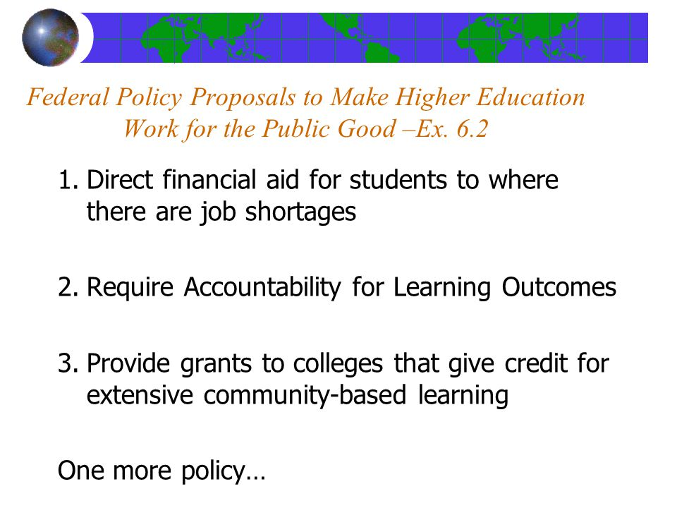 Federal Policy Proposals to Make Higher Education Work for the Public Good –Ex.