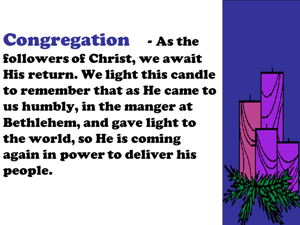 Congregation - As the followers of Christ, we await His return.