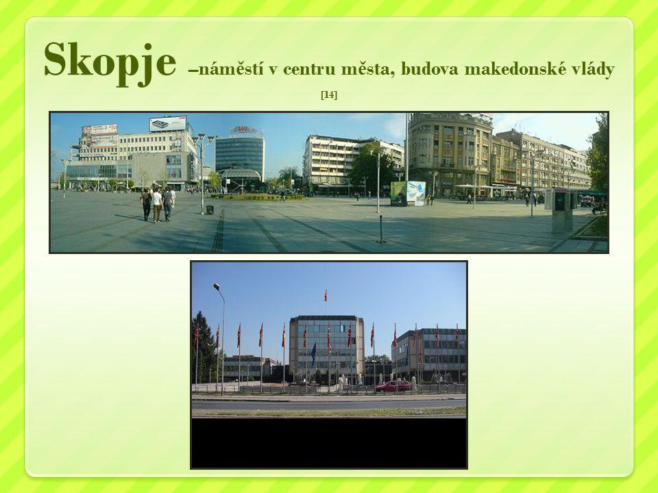 Skopje –nám ě stí v centru m ě sta, budova makedonské vlády [14]
