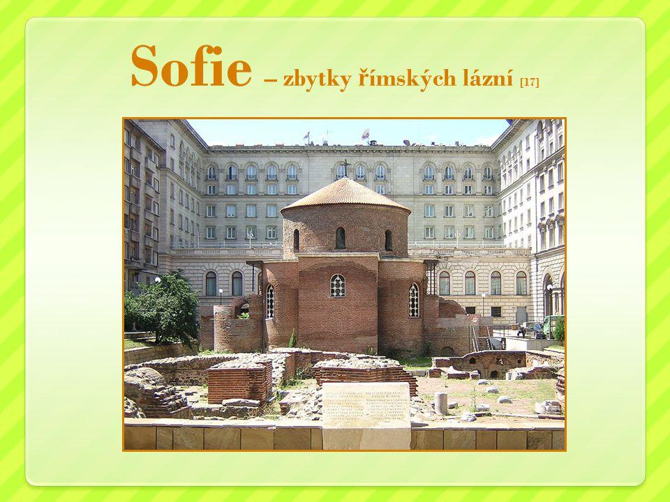 Sofie – zbytky ř ímských lázní [17]