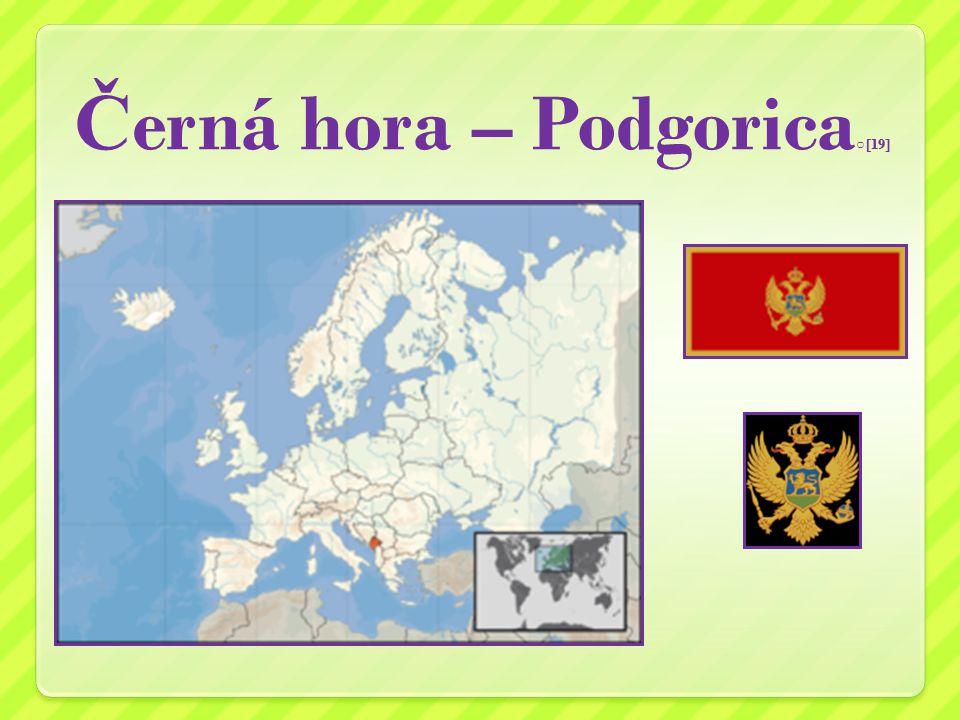 Č erná hora – Podgorica ○ [19]
