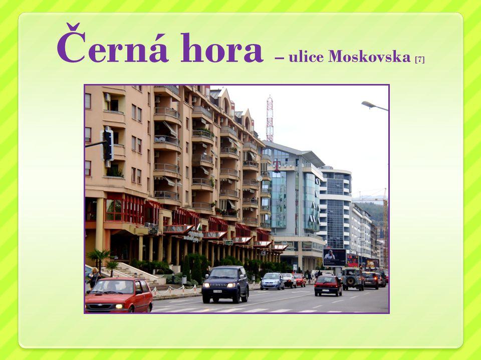 Č erná hora – ulice Moskovska [7]