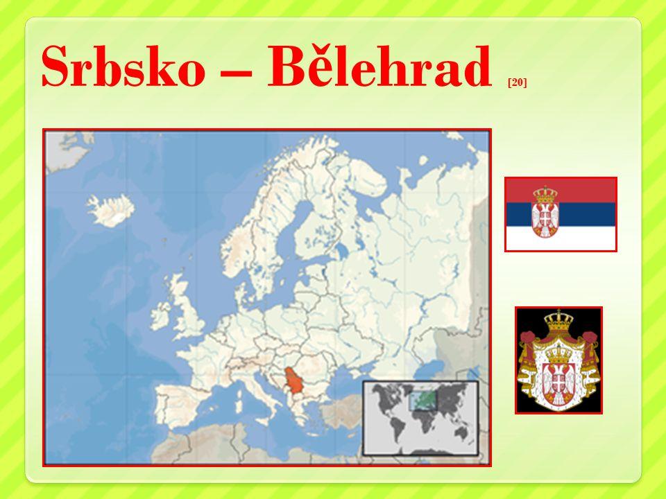 Srbsko – B ě lehrad [20]