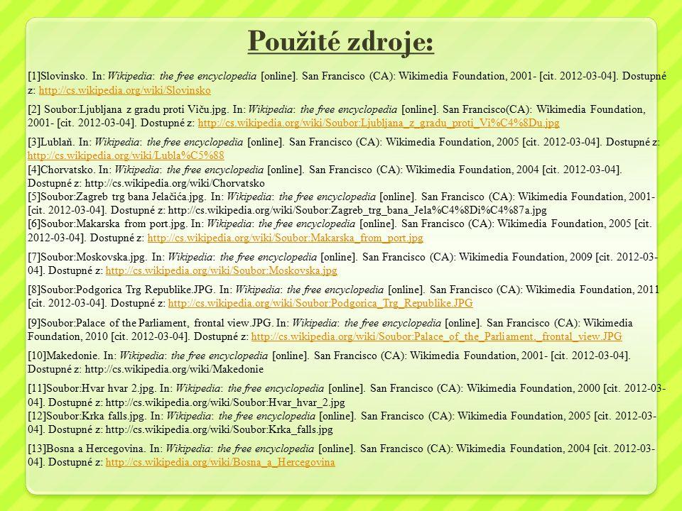 Použité zdroje: [1]Slovinsko.In: Wikipedia: the free encyclopedia [online].
