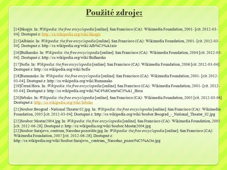 Použité zdroje: [14]Skopje.In: Wikipedia: the free encyclopedia [online].