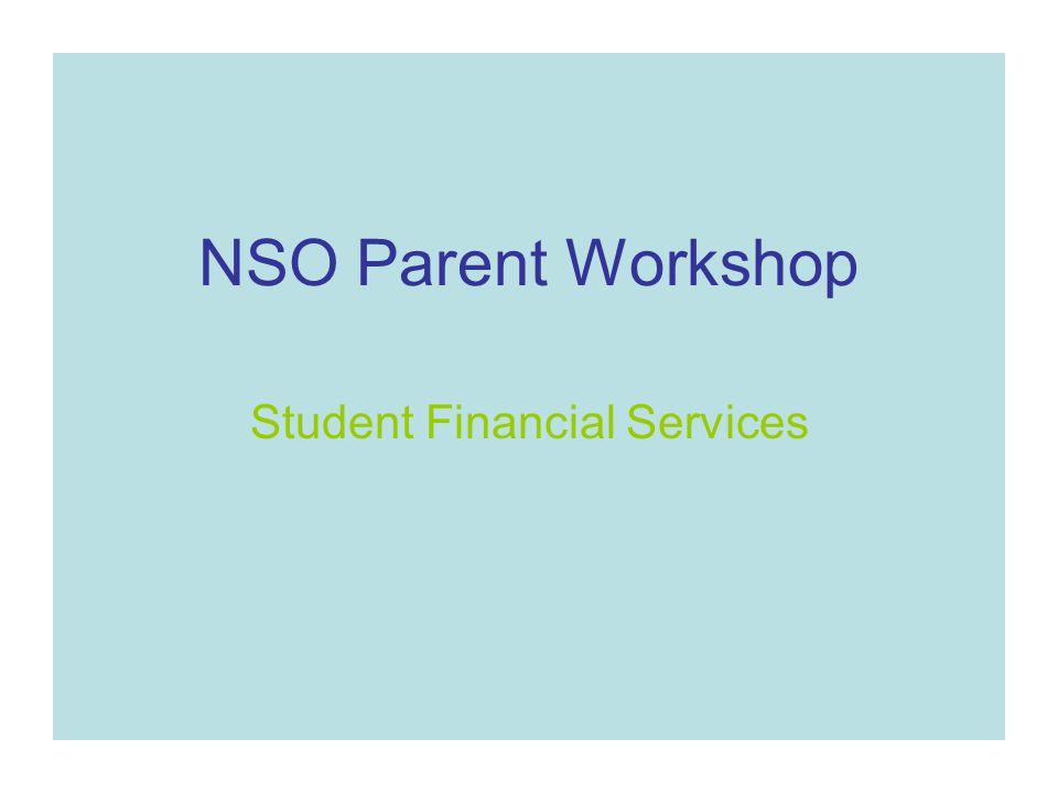 NSO Parent Workshop Student Financial Services