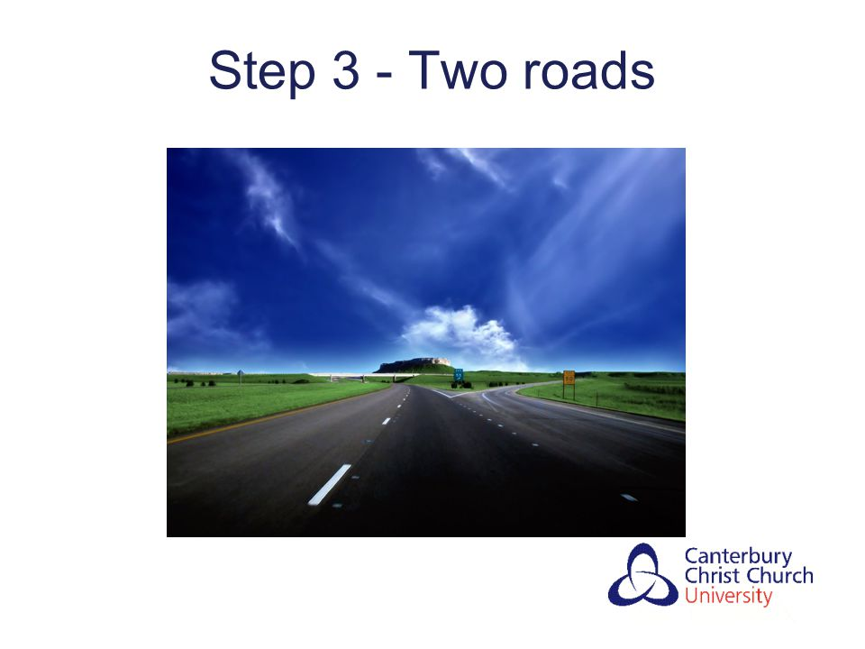 Step 3 - Two roads