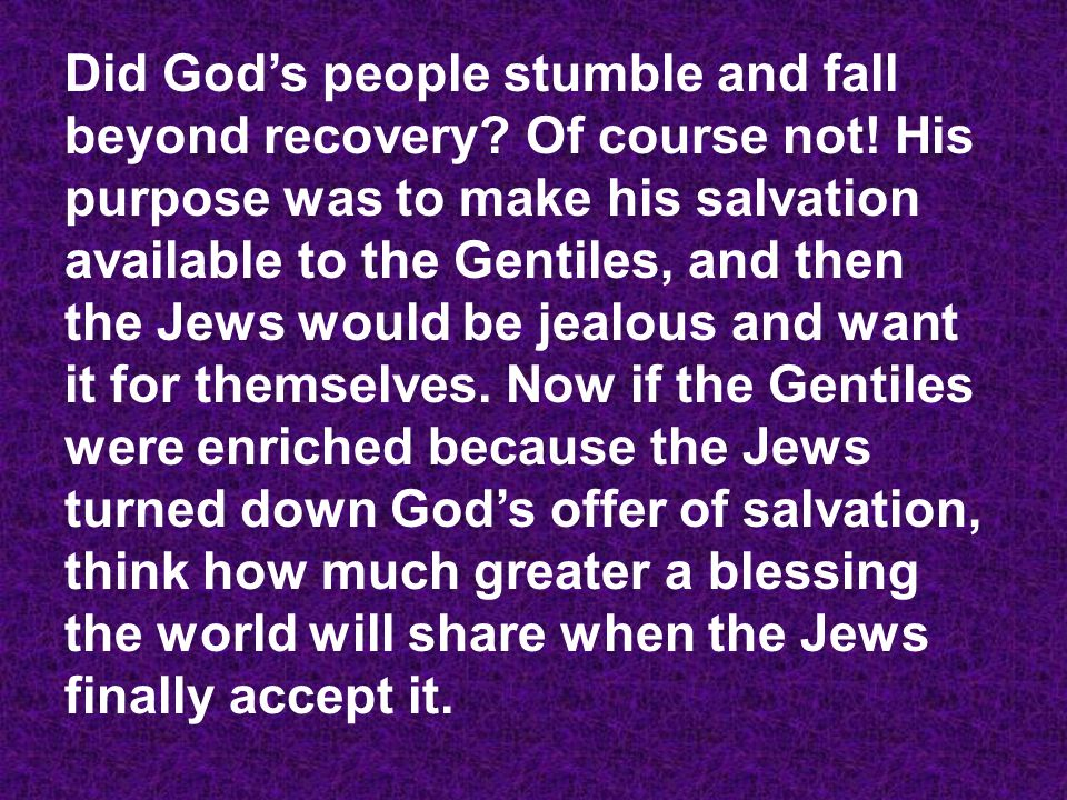 Did God's people stumble and fall beyond recovery.