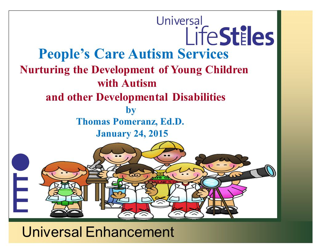 Universal Enhancement People's Care Autism Services Nurturing the Development of Young Children with Autism and other Developmental Disabilities by Th