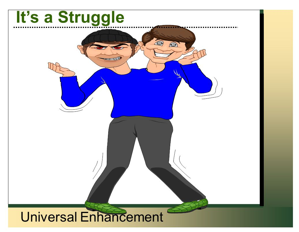 Universal Enhancement Self-Esteem (cont'd) Encourage age-appropriate independence Use constructive discipline Appreciate their uniqueness Help them develop healthy peer relationships Respect their child's views and opinions
