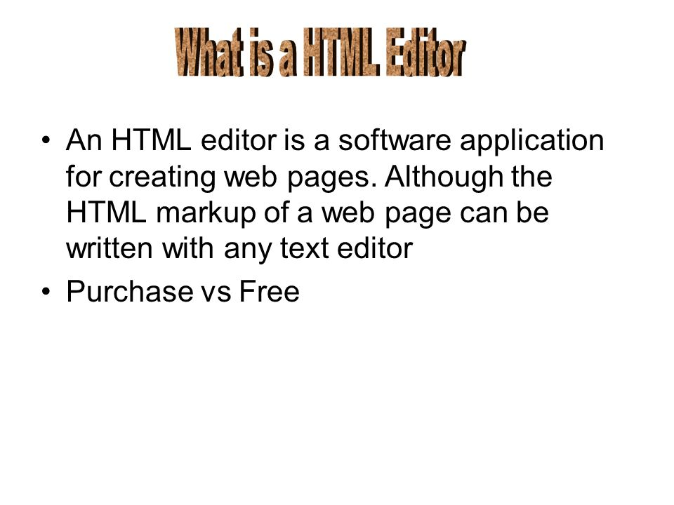 An HTML editor is a software application for creating web pages.