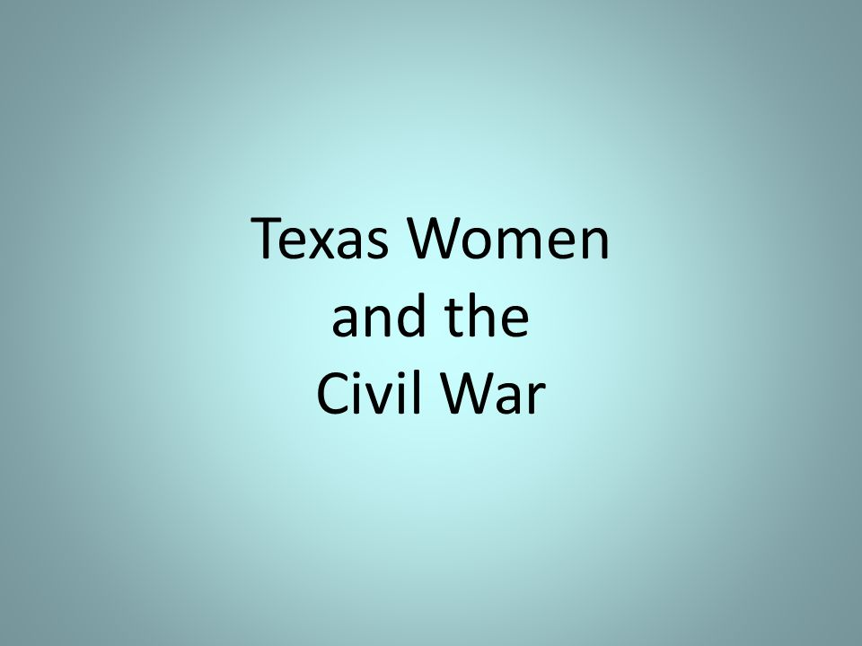 Texas Women and the Civil War