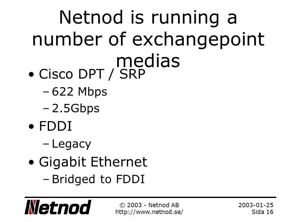 2003-01-25 Sida 15 © 2003 - Netnod AB http://www.netnod.se/ What if we loose an exchange point.