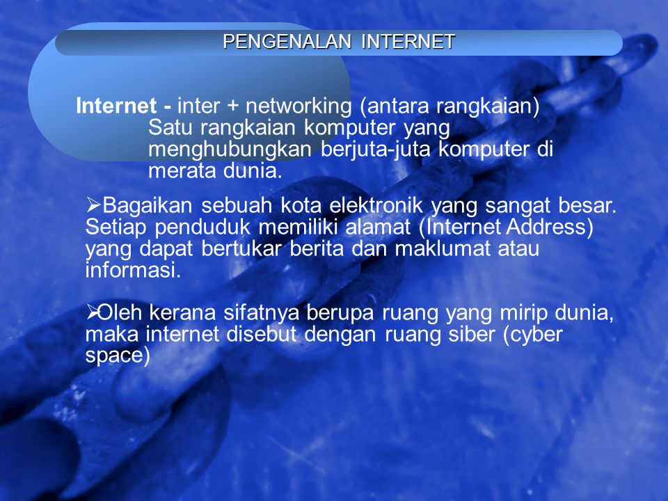 © 2002 By Default! A Free sample background from www.awesomebackgrounds.com Slide 3 PENGENALAN INTERNET Internet - inter + networking (antara rangkaia