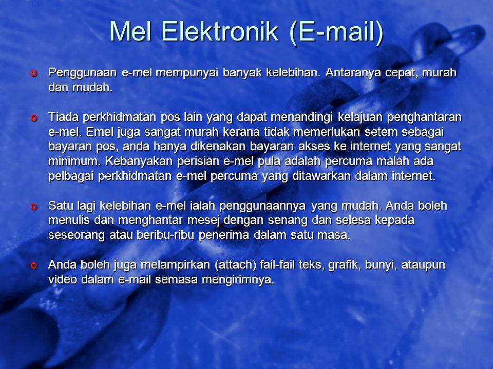 © 2002 By Default! A Free sample background from www.awesomebackgrounds.com Slide 30 Mel Elektronik (E-mail) Penggunaan e-mel mempunyai banyak kelebih