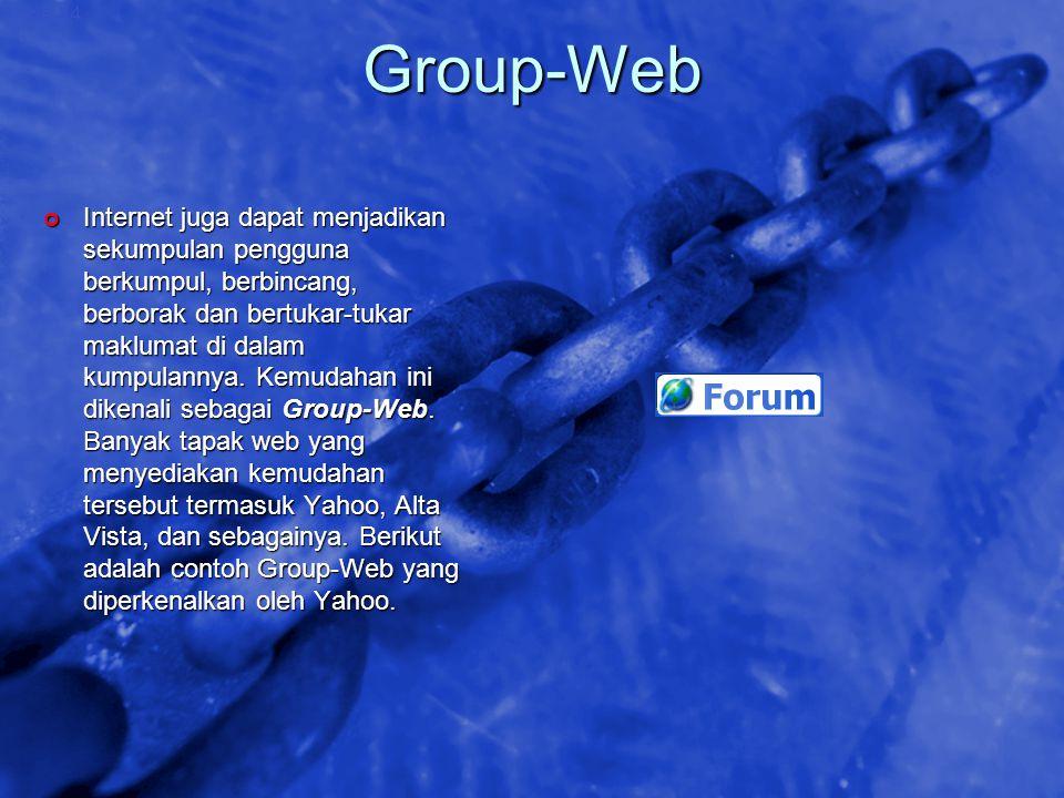 © 2002 By Default! A Free sample background from www.awesomebackgrounds.com Slide 34 Group-Web Internet juga dapat menjadikan sekumpulan pengguna berk