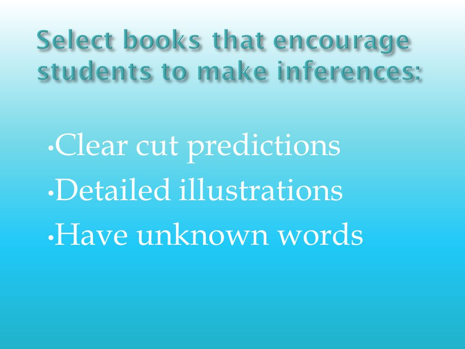 Clear cut predictions Detailed illustrations Have unknown words