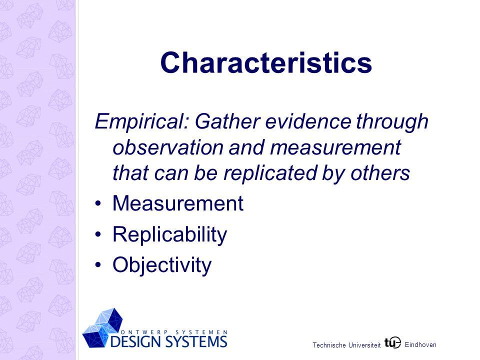 Eindhoven Technische Universiteit Variables Independent: Cause Dependent: Effect