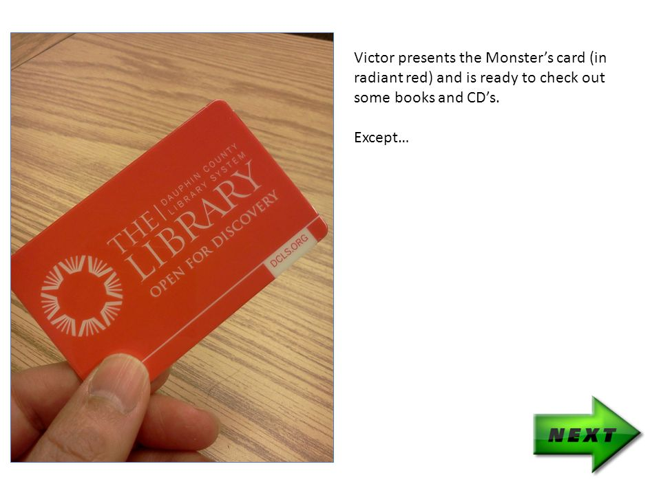 Victor presents the Monster's card (in radiant red) and is ready to check out some books and CD's.