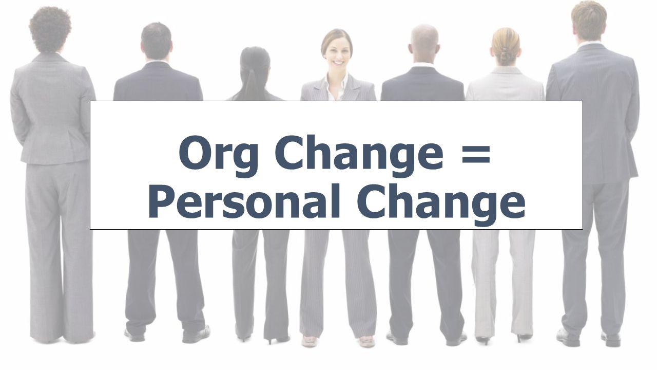 Org Change = Personal Change