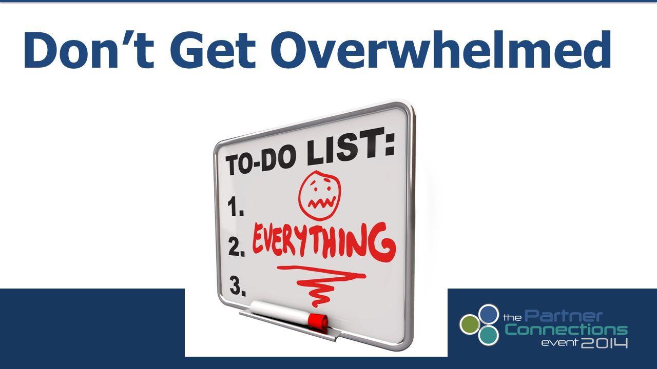 Don't Get Overwhelmed