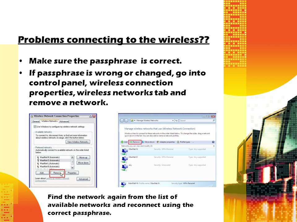 Problems connecting to the wireless . Make sure the passphrase is correct.