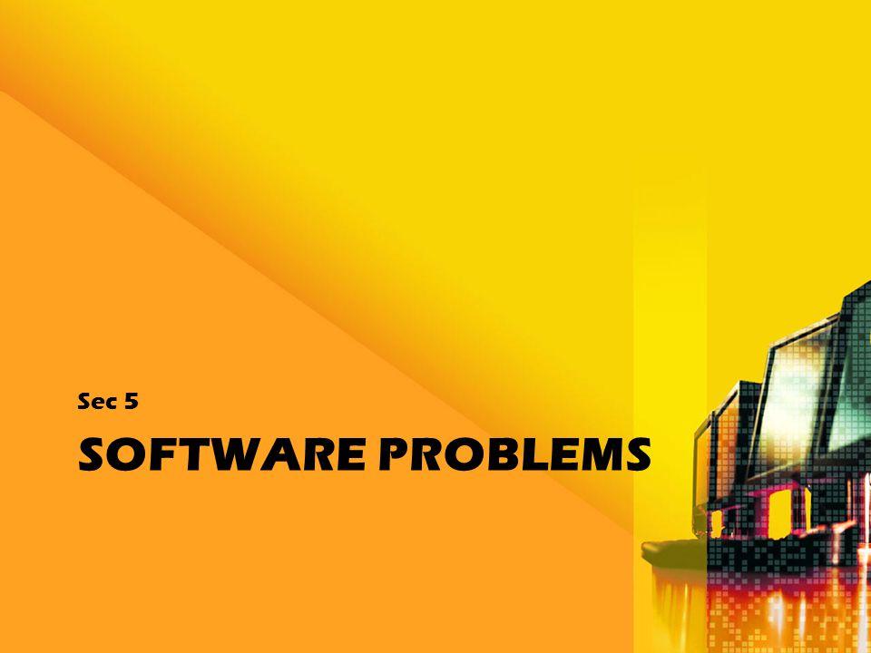 SOFTWARE PROBLEMS Sec 5