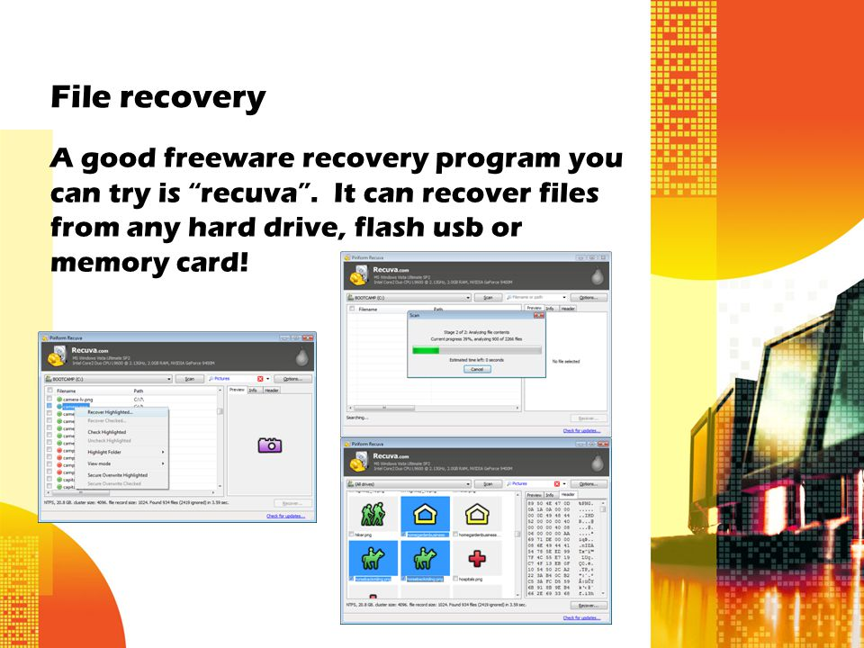 File recovery A good freeware recovery program you can try is recuva .