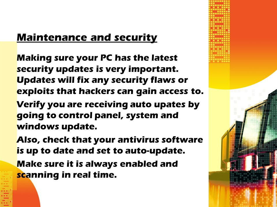 Maintenance and security Making sure your PC has the latest security updates is very important.