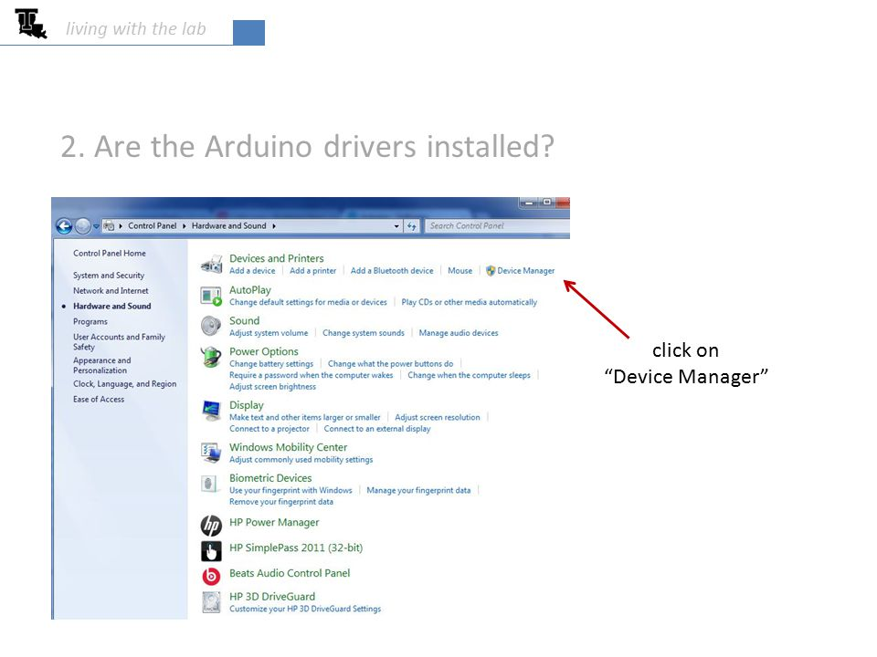 living with the lab click on Device Manager 2. Are the Arduino drivers installed?