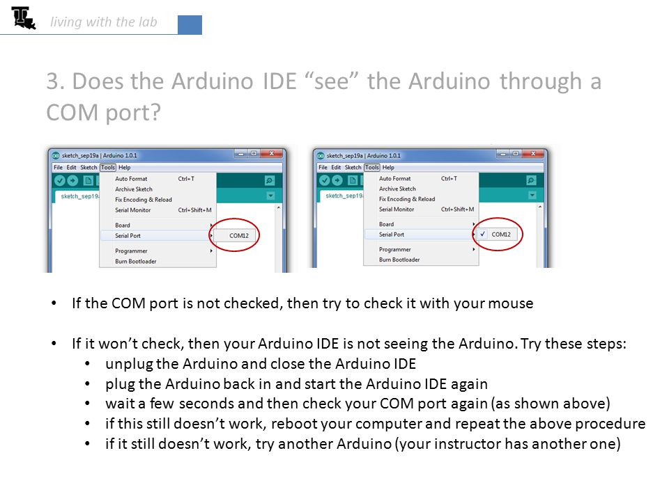 living with the lab 3.Does the Arduino IDE see the Arduino through a COM port.