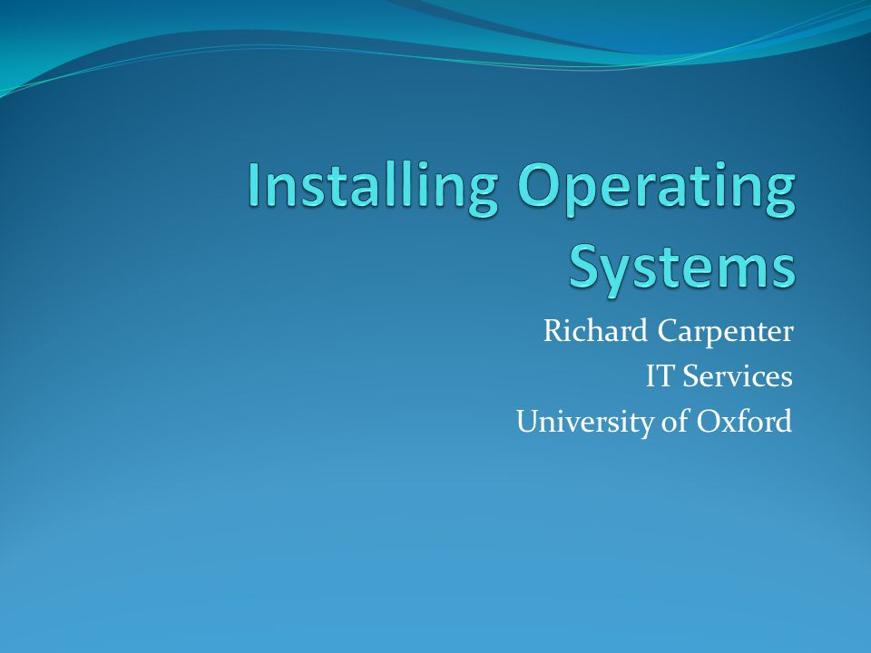 Richard Carpenter IT Services University of Oxford
