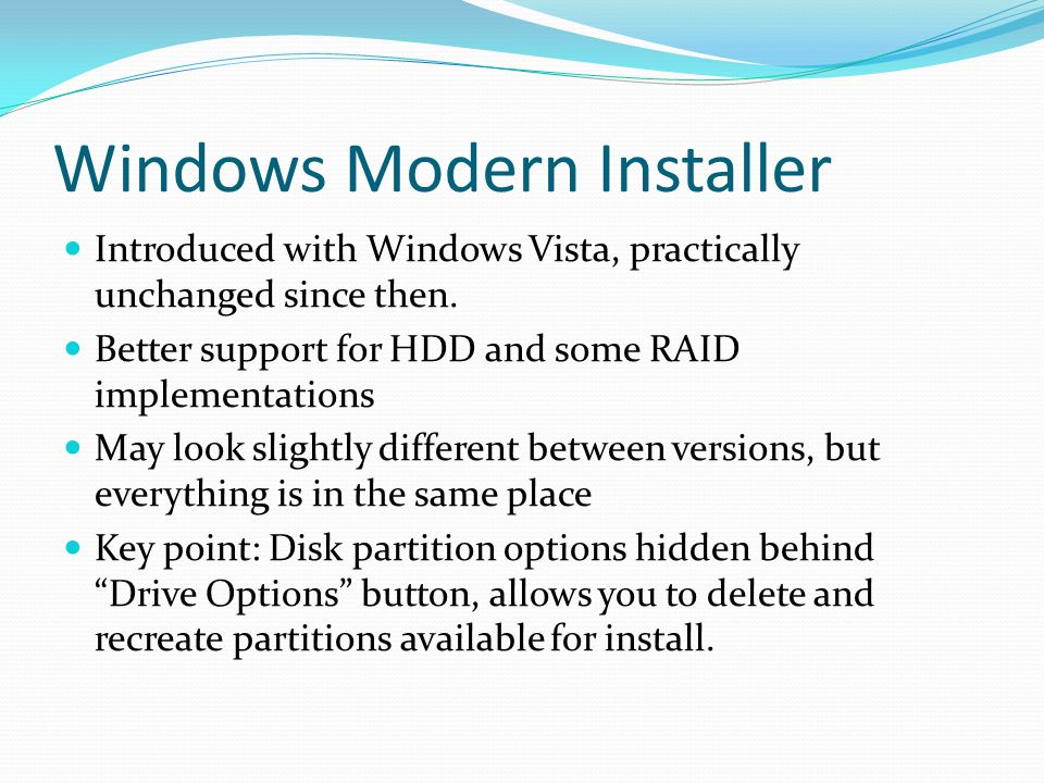 Windows Modern Installer Introduced with Windows Vista, practically unchanged since then.