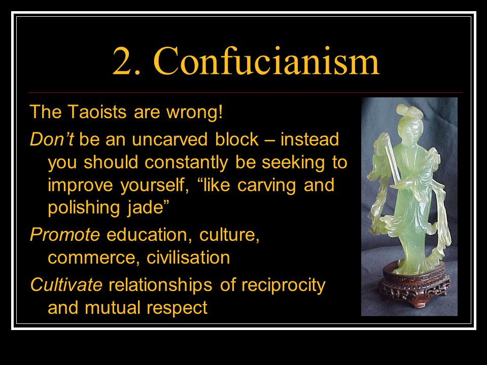 2. Confucianism The Taoists are wrong.