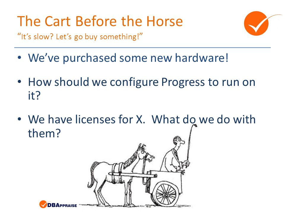The Cart Before the Horse It's slow. Let's go buy something.