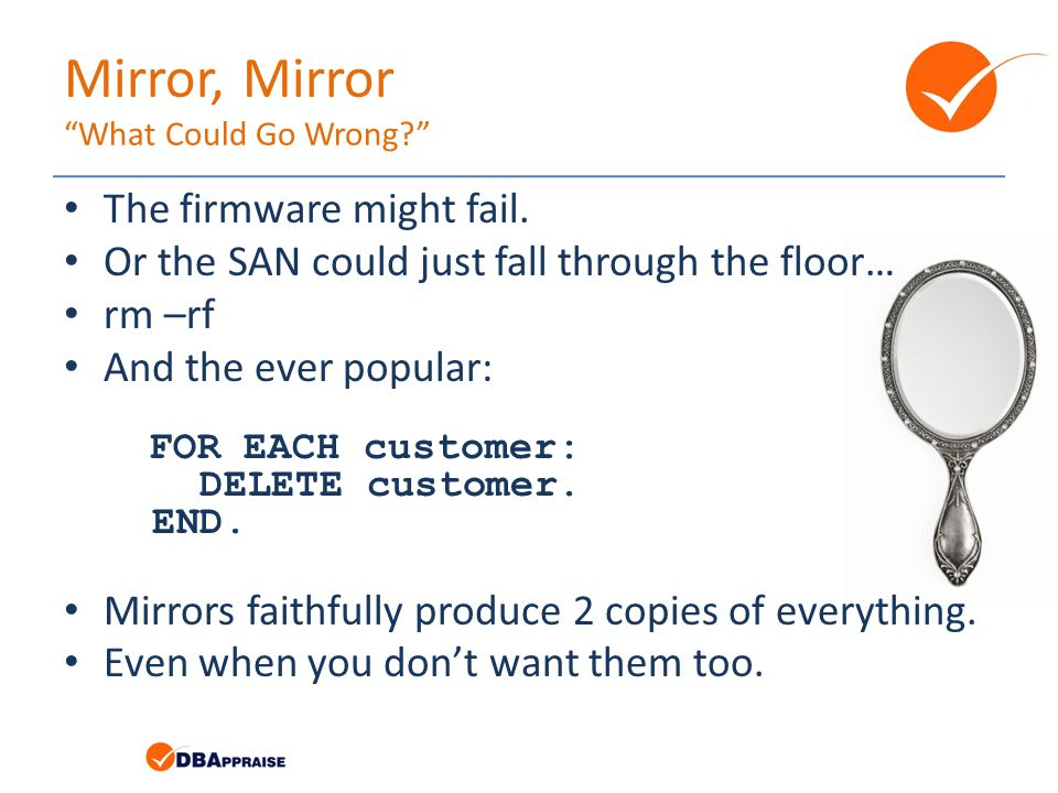 Mirror, Mirror What Could Go Wrong The firmware might fail.