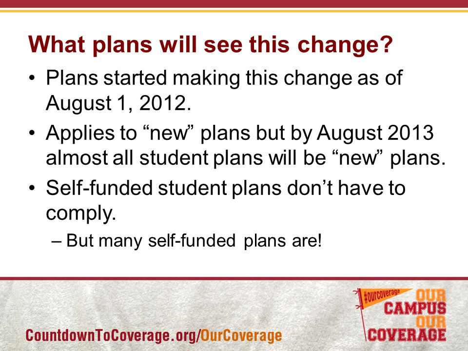What plans will see this change. Plans started making this change as of August 1, 2012.