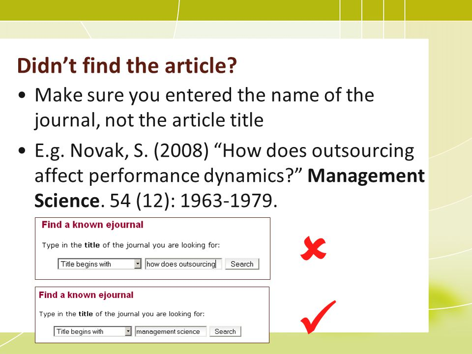 Didn't find the article. Make sure you entered the name of the journal, not the article title E.g.